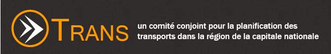 Comité TRANS - Un comité conjoint pour la planification des transports dans la région de la capitale nationale